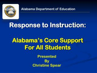 Response to Instruction: Alabama's Core Support  For All Students
