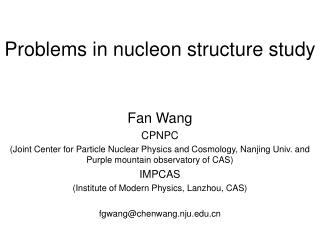 Problems in nucleon structure study