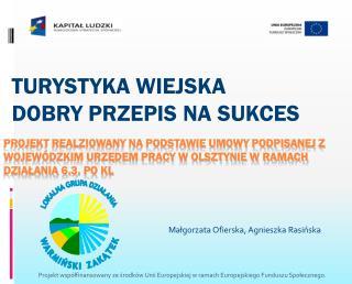 Małgorzata Ofierska, Agnieszka Rasińska