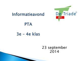 Informatieavond PTA 3e – 4e  klas