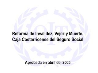 Reforma de Invalidez, Vejez y Muerte, Caja Costarricense del Seguro Social