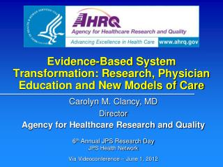 Evidence-Based System Transformation: Research, Physician Education and New Models of Care