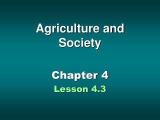 Agriculture and Society
