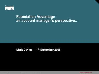 Foundation Advantage an account manager's perspective…