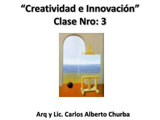 """""""Creatividad e Innovación"""" Clase Nro: 3"""