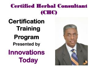 Certified Herbal Consultant (CHC)
