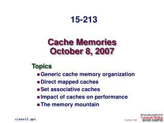 Cache Memories October 8, 2007