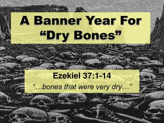 "A Banner Year For ""Dry Bones"""