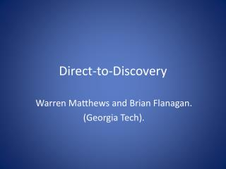Direct-to-Discovery