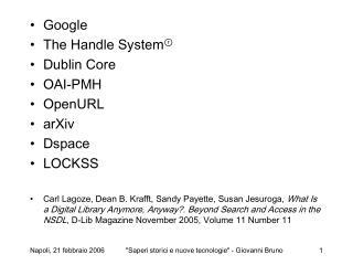 Google The Handle System ? Dublin Core OAI-PMH OpenURL arXiv Dspace LOCKSS