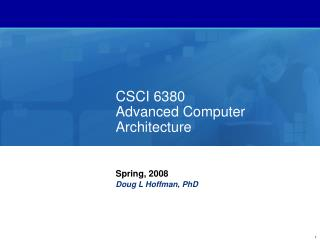 CSCI 6380 Advanced Computer Architecture