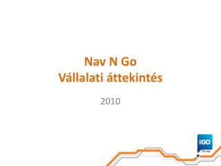 Nav N Go Vállalati áttekintés