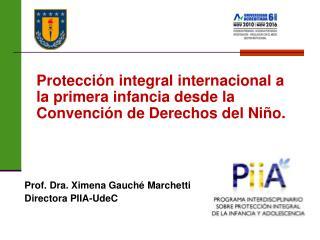 Protección integral internacional a la primera infancia desde la Convención de Derechos del Niño.