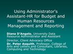 Using Administrators Assistant-HR for Budget and Human Resources Management and Reporting