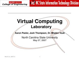 Virtual Computing  Laboratory Aaron Peeler, Josh Thompson, Dr. Mladen Vouk