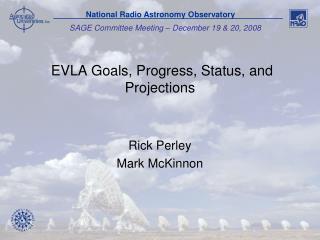 EVLA Goals, Progress, Status, and Projections