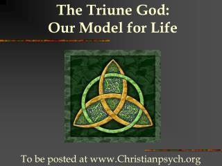 The Triune God:  Our Model for Life