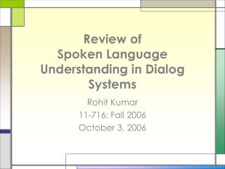 Review of Spoken Language Understanding in Dialog Systems