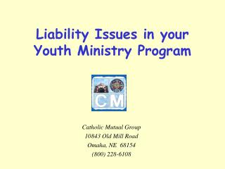 Liability Issues in your  Youth Ministry Program