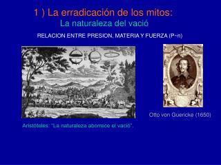 1 ) La erradicación de los mitos: La naturaleza del vació