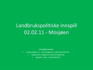 Landbrukspolitiske innspill 02.02.11 - Mosjøen