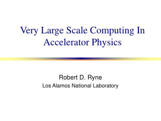 Very Large Scale Computing In Accelerator Physics