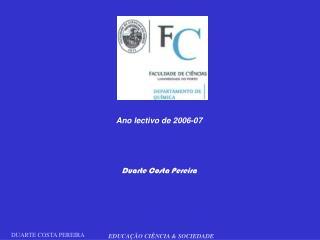 Ano lectivo de 2006-07 Duarte Costa Pereira
