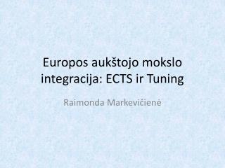 Europos aukštojo mokslo integracija: ECTS ir Tuning
