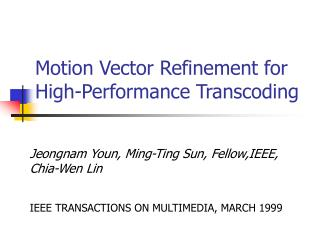 Motion Vector Refinement for High-Performance Transcoding