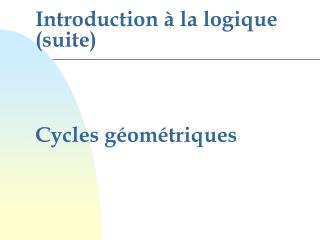 Introduction à la logique (suite)