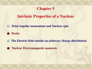 Chapter 5 Intrinsic Properties of a Nucleus