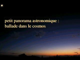 petit panorama astronomique : ballade dans le cosmos