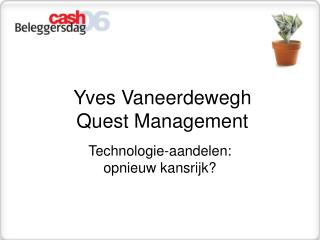 Yves Vaneerdewegh Quest Management