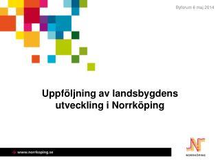 Uppföljning av landsbygdens utveckling i Norrköping