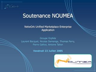 Soutenance NOUMEA NetwOrk Unified Marketplace Enterprise Application