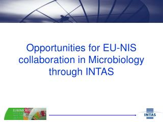 Opportunities for EU-NIS collaboration in Microbiology through INTAS