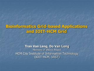 Bioinformatics Grid-based Applications and IOIT-HCM Grid