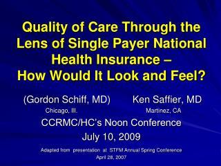(Gordon Schiff, MD)        Ken Saffier, MD