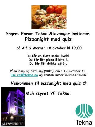 Yngres Forum Tekna Stavanger inviterer: Pizzanight med quiz  på Alf & Werner 18.oktober kl 19.00