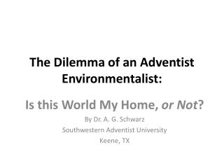 The Dilemma of an Adventist  Environmentalist: