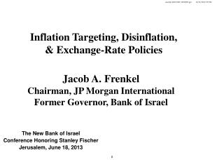 The New Bank of Israel Conference Honoring Stanley Fischer Jerusalem, June 18, 2013