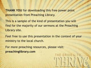 THANK YOU  for downloading this free power point presentation from Preaching Library.