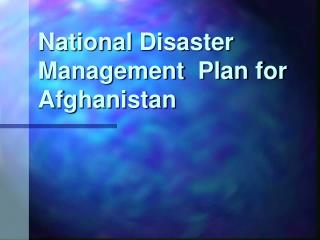 National Disaster Management  Plan for Afghanistan