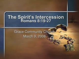 The Spirit's Intercession Romans 8:19-27