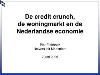 De credit crunch,  de woningmarkt en de Nederlandse economie