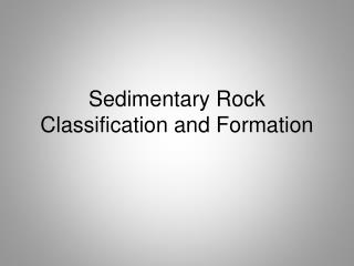 Sedimentary Rock Classification and Formation