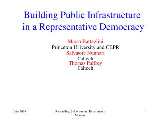 Building Public Infrastructure  in a Representative Democracy