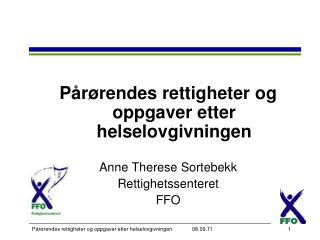 Pårørendes rettigheter og oppgaver etter helselovgivningen Anne Therese Sortebekk