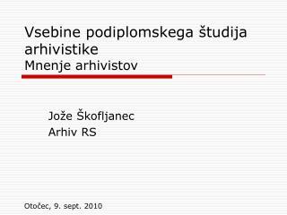Vsebine podiplomskega študija  arhivistike  Mnenje arhivistov