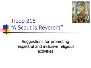 Troop 216  A Scout is Reverent
